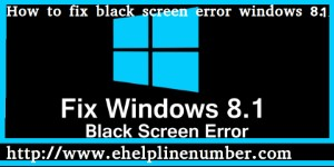 How to fix black screen error windows 8.1